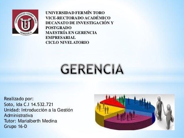 UNIVERSIDAD FERMÍN TORO VICE-RECTORADO ACADÉMICO DECANATO DE INVESTIGACIÓN Y POSTGRADO MAESTRÍA EN GERENCIA EMPRESARIAL CI...