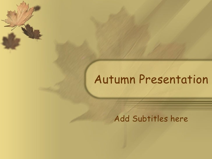 Autumn Presentation Add Subtitles here