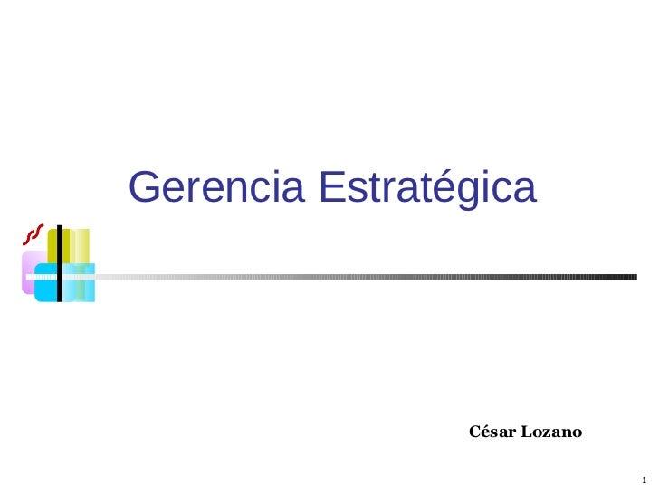Gerencia Estratégica César Lozano