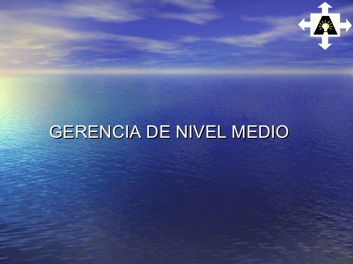 GERENCIA DE NIVEL MEDIO