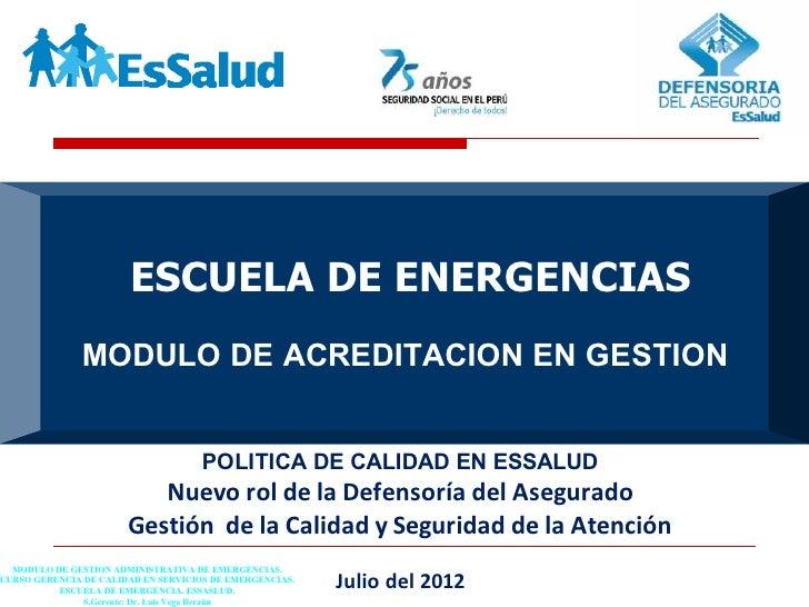 ESCUELA DE ENERGENCIAS               MODULO DE ACREDITACION EN GESTION                                     POLITICA DE CAL...