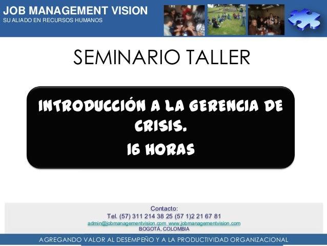 JOB MANAGEMENT VISIONSU ALIADO EN RECURSOS HUMANOS                    SEMINARIO TALLER          INTRODUCCIÓN A LA GERENCIA...