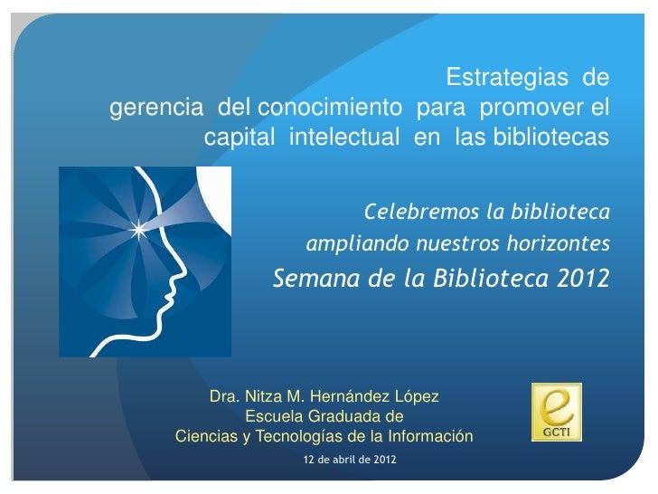 Estrategias degerencia del conocimiento para promover el        capital intelectual en las bibliotecas                    ...