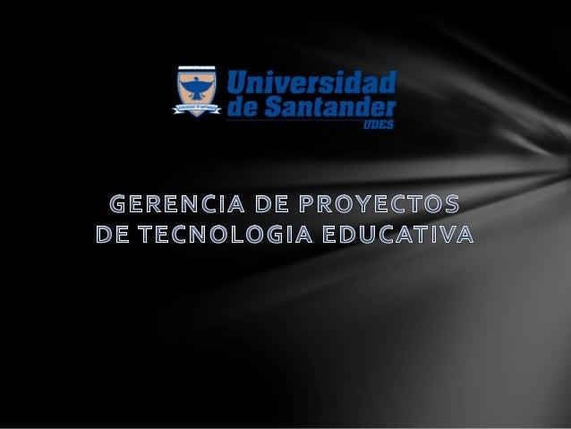 GERENCIA DE PROYECTOS DE LATECNOLOGIA EDUCATIVA ACTIVIDAD No1 LA GERENCIAY CICLO DEVIDA DE LOS PROYECTOS MAPA CONCEPTUAL G...