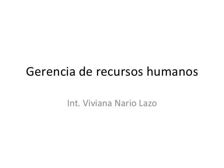 Gerencia de recursos humanos Int. Viviana Nario Lazo