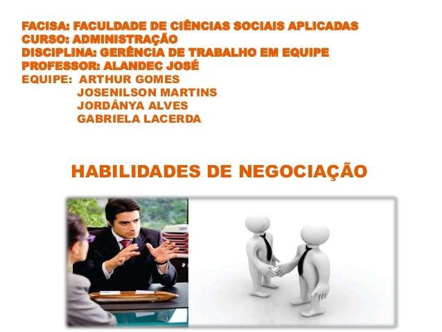 FACISA: FACULDADE DE CIÊNCIAS SOCIAIS APLICADAS CURSO: ADMINISTRAÇÃO DISCIPLINA: GERÊNCIA DE TRABALHO EM EQUIPE PROFESSOR:...