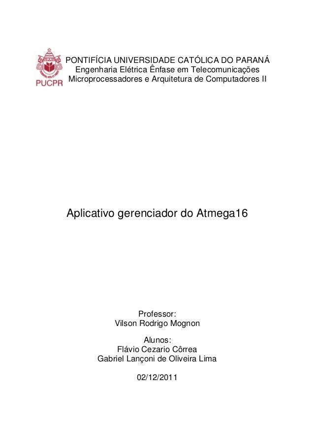 PONTIFÍCIA UNIVERSIDADE CATÓLICA DO PARANÁ Engenharia Elétrica Ênfase em Telecomunicações Microprocessadores e Arquitetura...