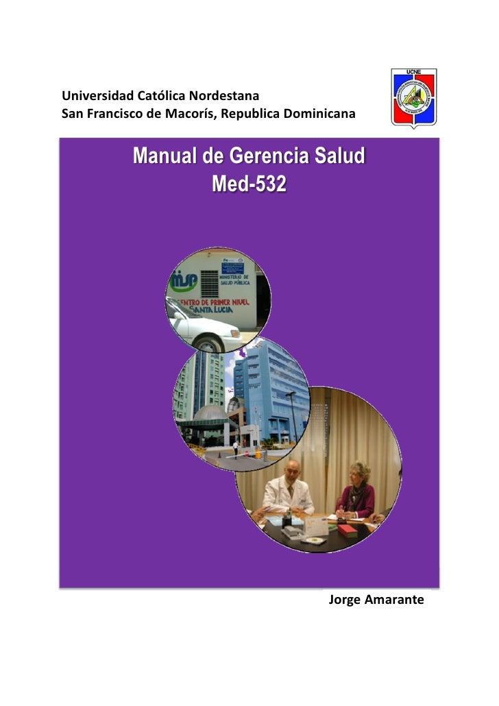 Universidad Católica NordestanaSan Francisco de Macorís, Republica Dominicana           Manual de Gerencia Salud          ...