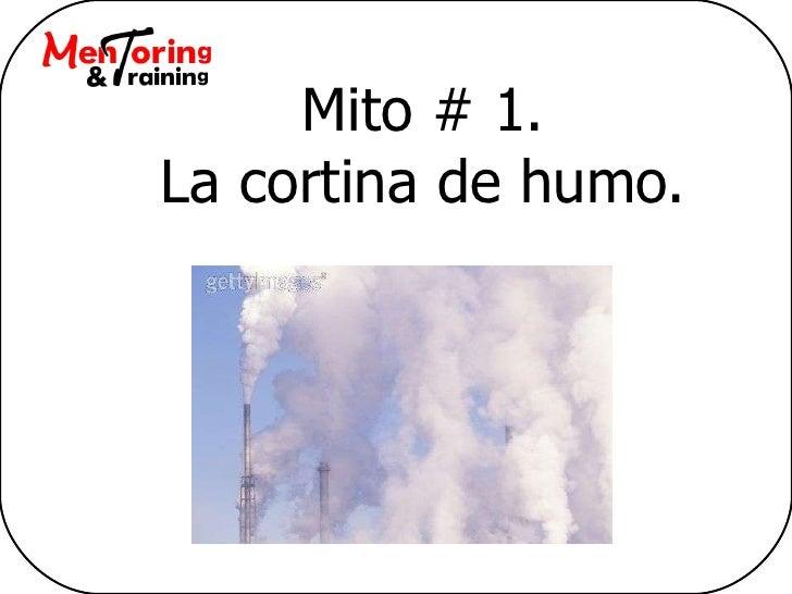Mito # 1. La cortina de humo.