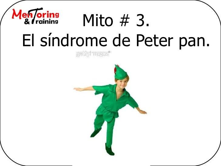 Mito # 3. El síndrome de Peter pan.