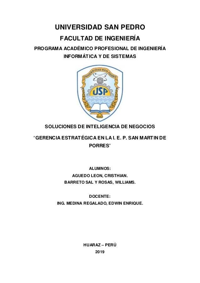 UNIVERSIDAD SAN PEDRO FACULTAD DE INGENIERÍA PROGRAMA ACADÉMICO PROFESIONAL DE INGENIERÍA INFORMÁTICA Y DE SISTEMAS SOLUCI...