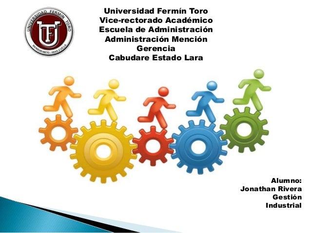 Universidad Fermín Toro Vice-rectorado Académico Escuela de Administración Administración Mención Gerencia Cabudare Estado...