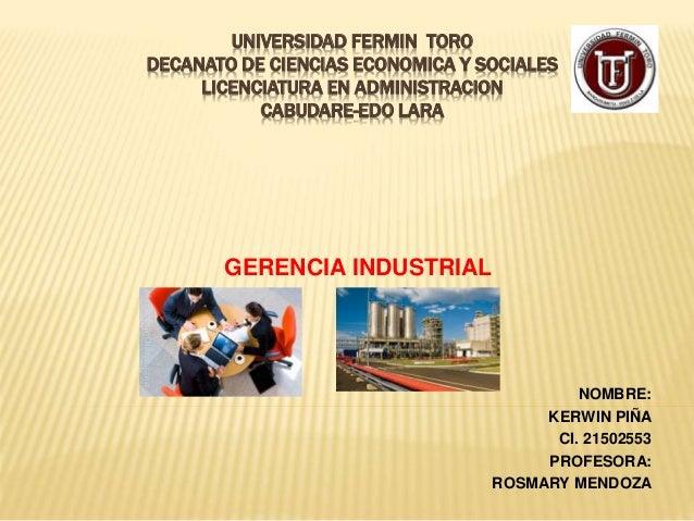 UNIVERSIDAD FERMIN TORO DECANATO DE CIENCIAS ECONOMICA Y SOCIALES LICENCIATURA EN ADMINISTRACION CABUDARE-EDO LARA GERENCI...