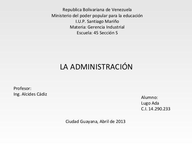 Republica Bolivariana de VenezuelaMinisterio del poder popular para la educaciónI.U.P. Santiago MariñoMateria: Gerencia In...
