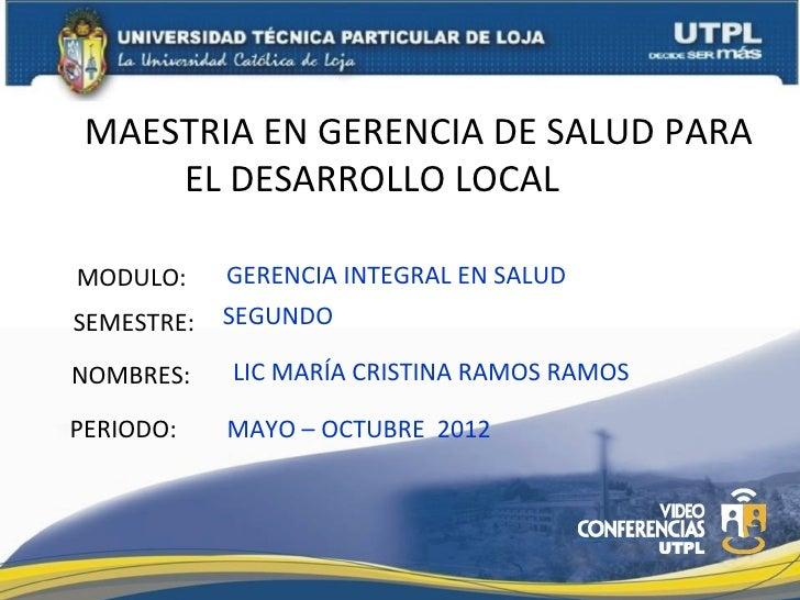 MAESTRIA EN GERENCIA DE SALUD PARA     EL DESARROLLO LOCAL Postgraen  Gerencia de Salud para TERCERMODULO:     GERENCIA IN...