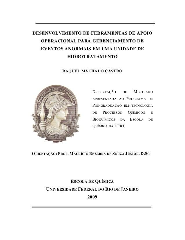 DESENVOLVIMENTO DE FERRAMENTAS DE APOIOOPERACIONAL PARA GERENCIAMENTO DEEVENTOS ANORMAIS EM UMA UNIDADE DEHIDROTRATAMENTOR...