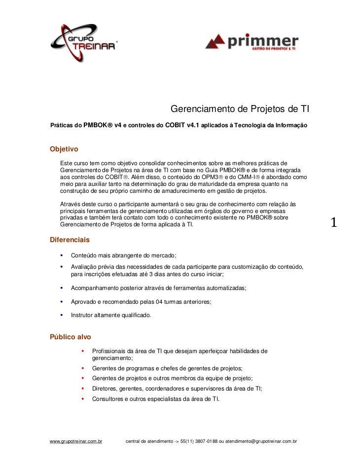 Gerenciamento de Projetos de TIPráticas do PMBOK v4 e controles do COBIT v4.1 aplicados à Tecnologia da Informação.      ...