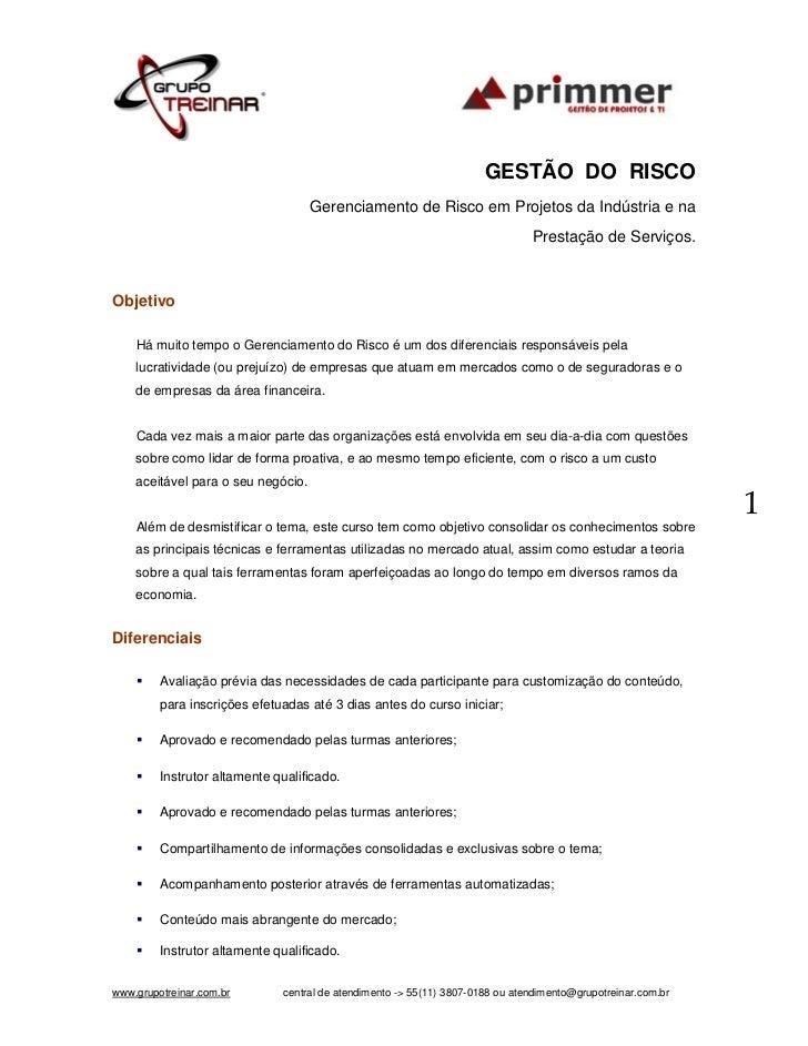 GESTÃO DO RISCO            Boas Práticas para o Gerenciamento de Risco em Projetos da Indústria e na                      ...