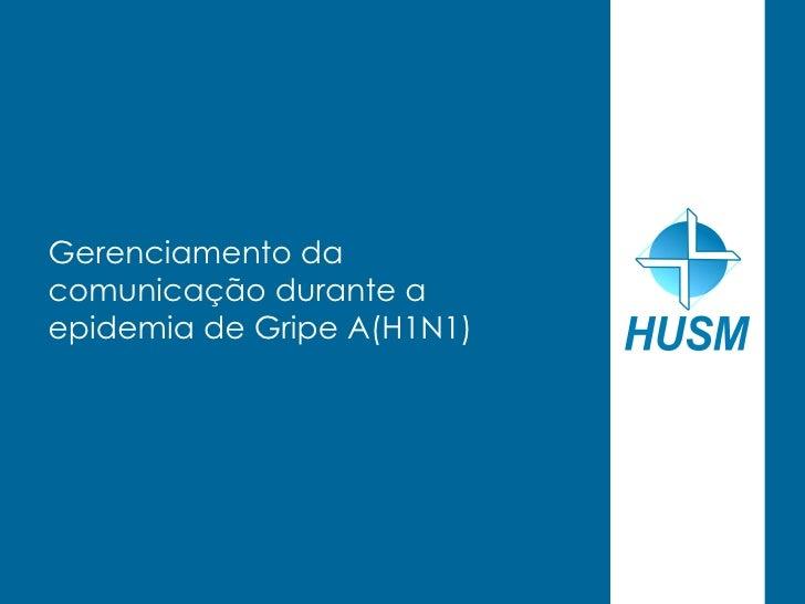 Gerenciamento dacomunicação durante aepidemia de Gripe A(H1N1)