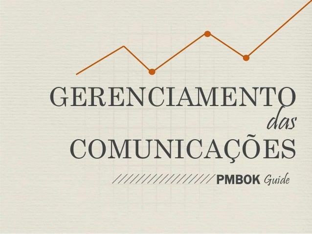 GERENCIAMENTO  das  COMUNICAÇÕES  PMBOK Guide