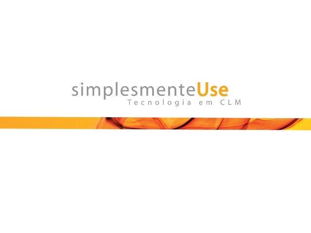 A empresaA empresa  A simplesmenteUse está há 10 anosno mercado Criou o primeiro e mais completosistema para Gestão de C...