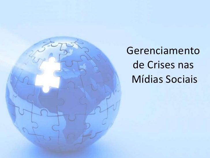 Gerenciamento  de Crises nas  Mídias Sociais