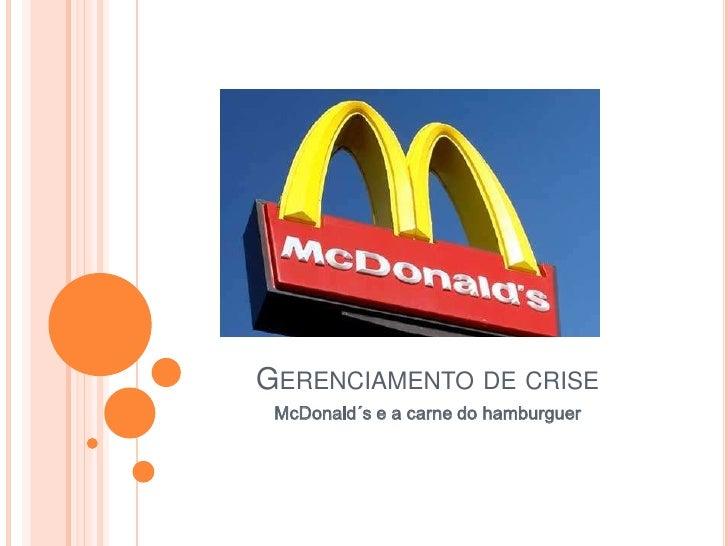 GERENCIAMENTO DE CRISE McDonald´s e a carne do hamburguer