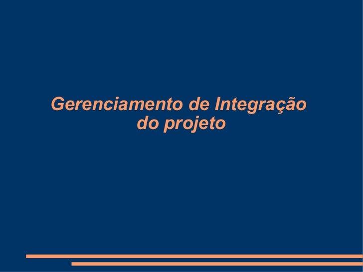 Gerenciamento de Integração         do projeto