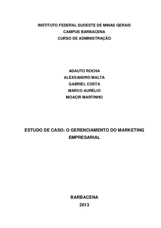 INSTITUTO FEDERAL SUDESTE DE MINAS GERAIS CAMPUS BARBACENA CURSO DE ADMINISTRAÇÃO  ADAUTO ROCHA ALEXSANDRO MALTA GABRIEL C...