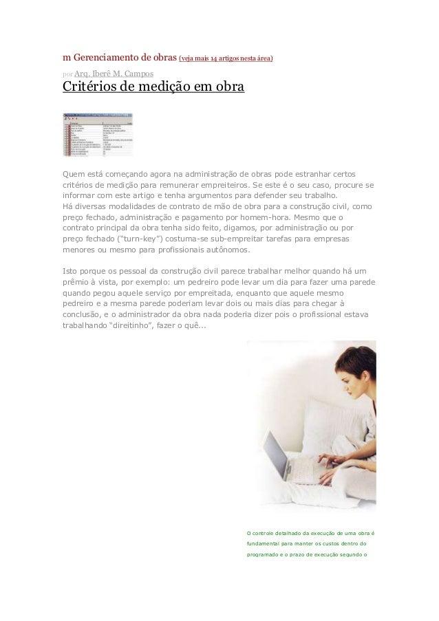 m Gerenciamento de obras (veja mais 14 artigos nesta área) por Arq. Iberê M. Campos Critérios de medição em obra Quem está...