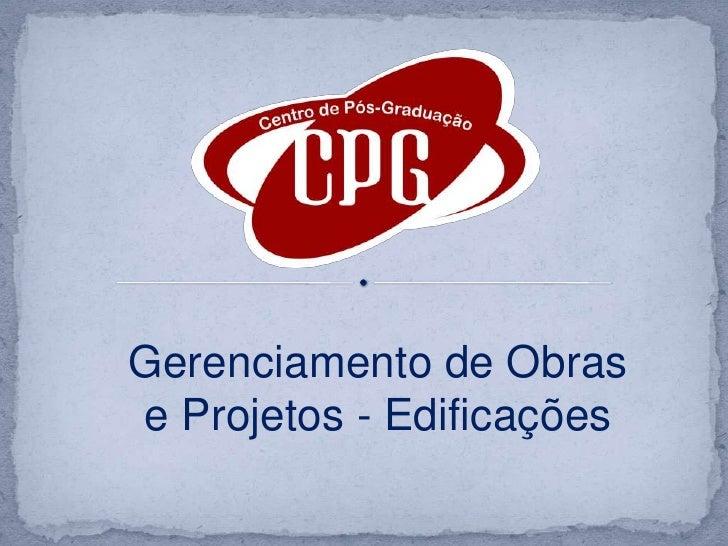 Gerenciamento de Obras e Projetos - Edificações<br />