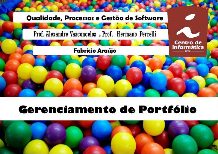 Qualidade, Processos e Gestão de Software   Prof. Alexandre Vasconcelos e Prof. Hermano Perrelli                   Fabrici...