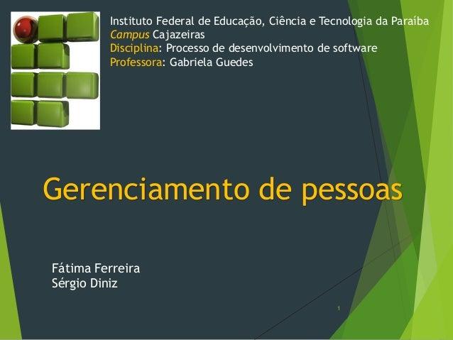 Instituto Federal de Educação, Ciência e Tecnologia da Paraíba CampusCajazeirasDisciplina: Processo de desenvolvimento de ...