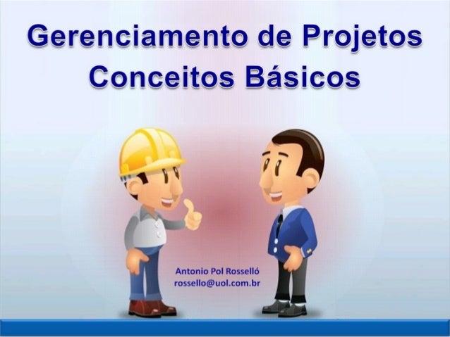 rossello@uol.com.br http://www.linkedin.com/pub/antonio-rossello/7/106/840 Sua opinião é importante para mim, me mande um ...