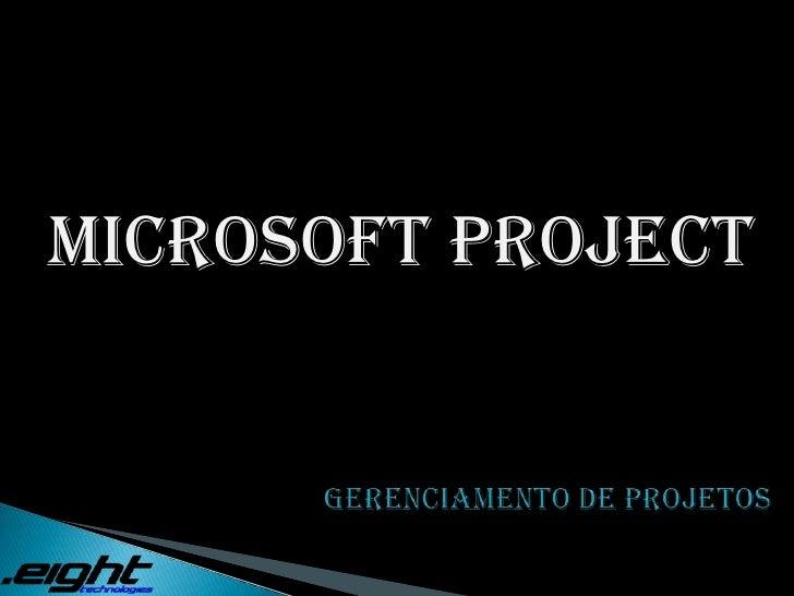 MICROSOFT PROJECT<br />Gerenciamento de Projetos<br />