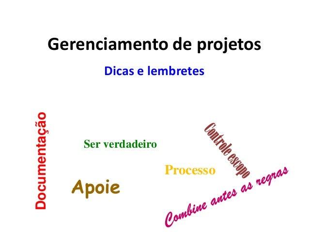 Gerenciamento de projetosDicas e lembretesDocumentaçãoProcessoSer verdadeiroApoie