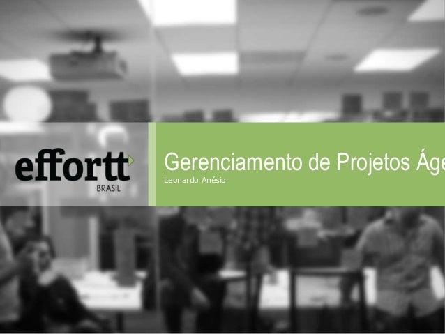 Gerenciamento de Projetos Ágeis  Leonardo Anésio