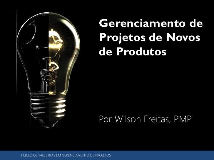 Gerenciamento de                                          Projetos de Novos                                          de Pr...
