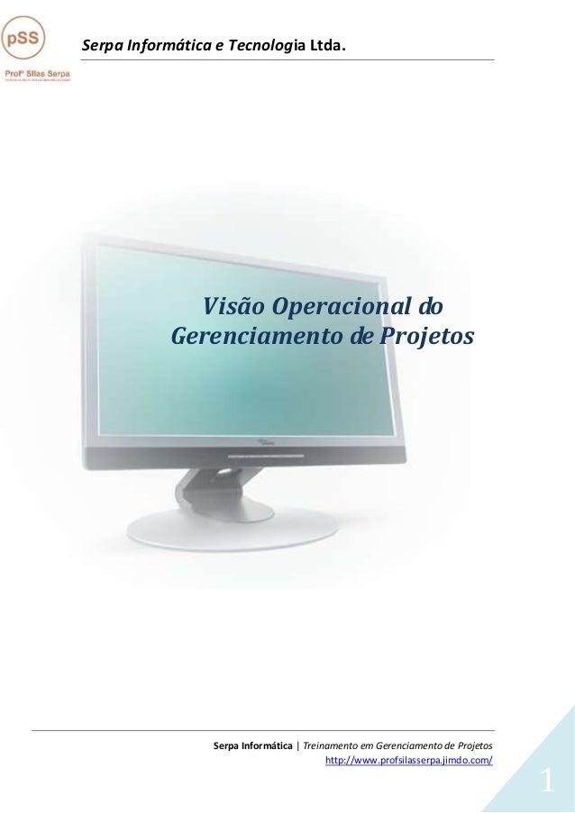 Serpa Informática e Tecnologia Ltda. Serpa Informática | Treinamento em Gerenciamento de Projetos http://www.profsilasserp...