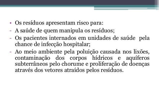 Legislação    Os resíduos de serviço de saúde são classificados por grupo e    tipo, com base na Resolução CONAMA 5-5/8/93...