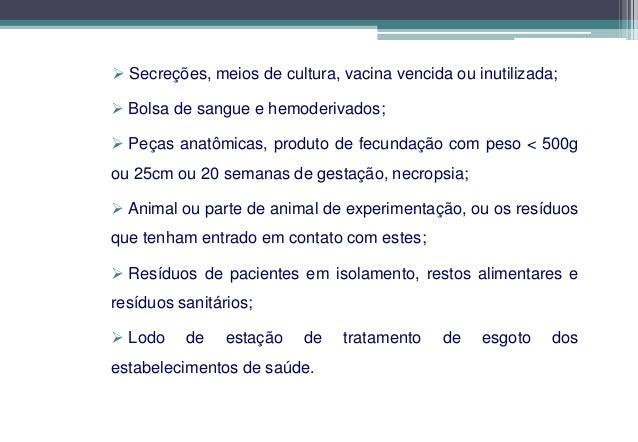 GRUPO A - CLASSIFICAÇÃO CONAMA                            TRATAMENTOTodo o tratamento para os resíduos do grupo A tem como...