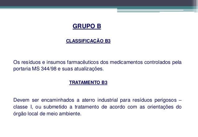 GRUPO B                      CLASSIFICAÇÃO B7Reagentes para laboratório, isolados ou em conjunto.                        T...