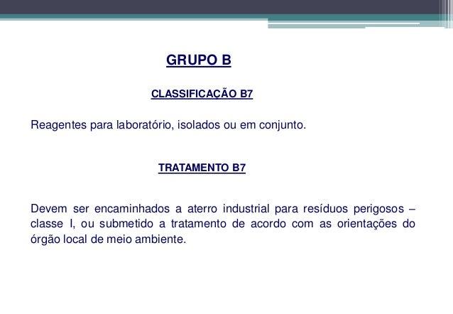 Grupo C – Resíduos Radioativos• São os materiais radioativos ou contaminados  com     radionuclídeos,    provenientes     ...