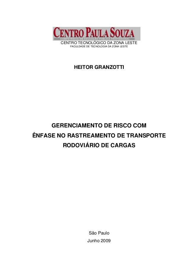 CENTRO TECNOLÓGICO DA ZONA LESTE FACULDADE DE TECNOLOGIA DA ZONA LESTE HEITOR GRANZOTTI GERENCIAMENTO DE RISCO COM ÊNFASE ...