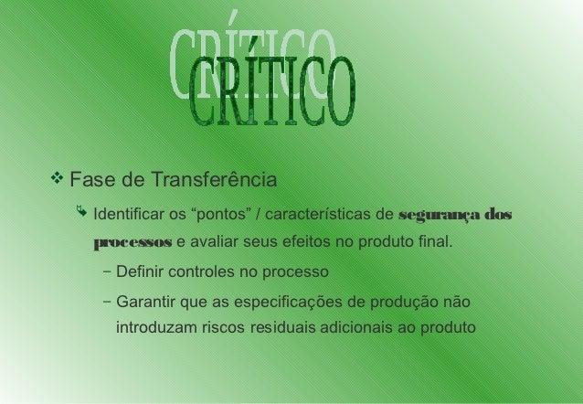 """ Fase de Transferência   Identificar os """"pontos"""" / características de   segurança dos    processos e avaliar seus efeito..."""