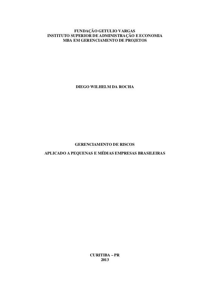 FUNDAÇÃO GETULIO VARGAS INSTITUTO SUPERIOR DE ADMINISTRAÇÃO E ECONOMIA MBA EM GERENCIAMENTO DE PROJETOS  DIEGO WILHELM DA ...