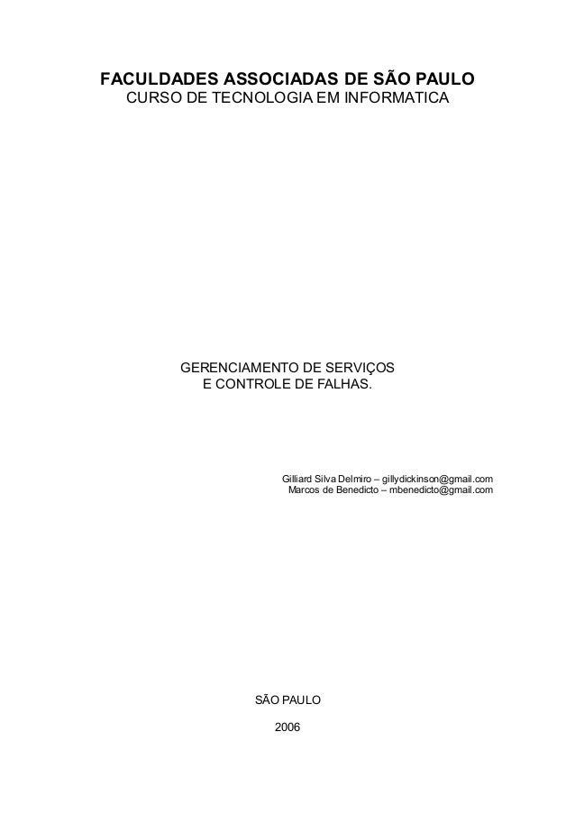 FACULDADES ASSOCIADAS DE SÃO PAULO CURSO DE TECNOLOGIA EM INFORMATICA GERENCIAMENTO DE SERVIÇOS E CONTROLE DE FALHAS. Gill...