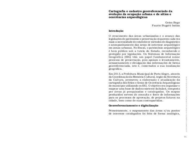 71 LICENCIAMENTOAMBIENTALNOÂMBITODOPATRIMÔNIOCULTURALEMPORTOALEGRE Cartografia e cadastro georreferenciado da evolução da ...