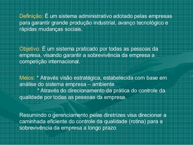 Definição: É um sistema administrativo adotado pelas empresaspara garantir grande produção industrial, avanço tecnológico ...