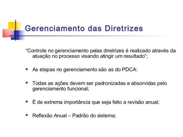 """Gerenciamento das Diretrizes""""Controle no gerenciamento pelas diretrizes é realizado através da   atuação no processo visan..."""